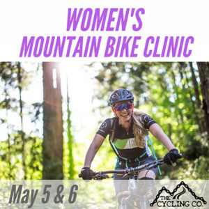 Women's Mountain Bike Clinic - May 5 & 6